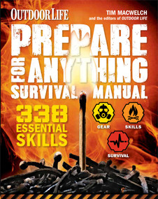Prepare for Anything (Outdoor Life) (338 Essential Skills) by Tim MacWelch, 9781616286736