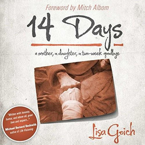 14 Days (A Mother, A Daughter, A Two Week Goodbye) by Lisa Goich, Mitch Albom, 9781618685605