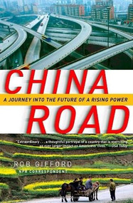 China Road (A Journey into the Future of a Rising Power) by Rob Gifford, 9780812975246