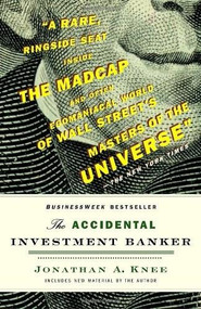 The Accidental Investment Banker (Inside the Decade That Transformed Wall Street) by Jonathan A. Knee, 9780812978049