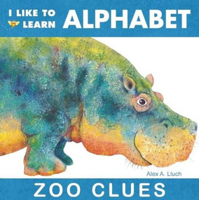 I Like To Learn Alphabet (Zoo Clues) by Alex A. Lluch, 9781934386002