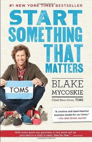 Start Something That Matters by Blake Mycoskie, 9780812981445
