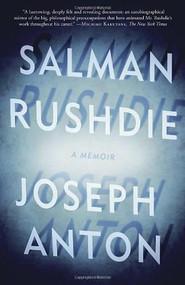 Joseph Anton (A Memoir) by Salman Rushdie, 9780812982602