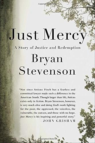 Just Mercy (A Story of Justice and Redemption) by Bryan Stevenson, 9780812994520