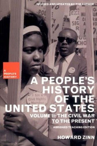 A People's History of the United States (The Civil War to the Present) by Howard Zinn, Kathy Emery, Ellen Reeves, 9781565847255