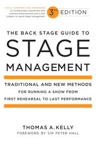 The Back Stage Guide to Stage Management, 3rd Edition (Traditional and New Methods for Running a Show from First Rehearsal to Last Performance) by Thomas A. Kelly, 9780823098026