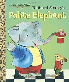 Richard Scarry's Polite Elephant by Richard Scarry, Richard Scarry, 9781101930908