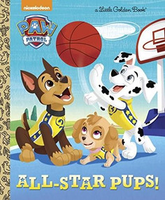 All-Star Pups! (Paw Patrol) by Mary Tillworth, Fabrizio Petrossi, 9781101936856