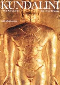 Kundalini (The Arousal of the Inner Energy) by Ajit Mookerjee, 9780892810208