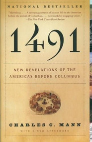 1491 (Second Edition) (New Revelations of the Americas Before Columbus) by Charles C. Mann, 9781400032051