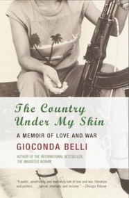 The Country Under My Skin (A Memoir of Love and War) by Gioconda Belli, 9781400032167