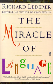 The Miracle of Language by Richard Lederer, 9780671028114