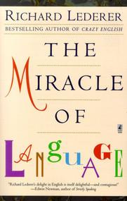The Miracle of Language by Richard Lederer, 9780671028114