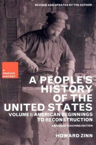 A People's History of the United States (American Beginnings to Reconstruction) by Howard Zinn, Kathy Emery, 9781565847248