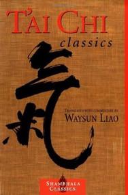 T'ai Chi Classics by Waysun Liao, 9781570627491