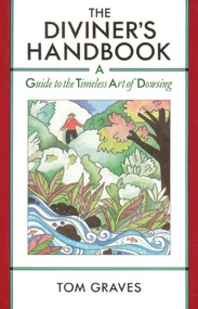 The Diviner's Handbook (A Guide to the Timeless Art of Dowsing) by Tom Graves, 9780892813032