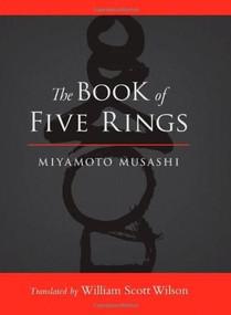 The Book of Five Rings - 9781590309841 by Miyamoto Musashi, William Scott Wilson, Shiro Tsujimura, 9781590309841