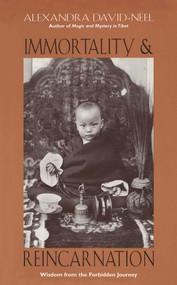 Immortality and Reincarnation (Wisdom from the Forbidden Journey) by Alexandra David-Neel, 9780892816194