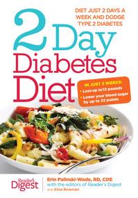 2-Day Diabetes Diet (Diet Just 2 Days a Week and Dodge Type 2 Diabetes) - 9781621452713 by Erin Palinski-Wade, 9781621452713