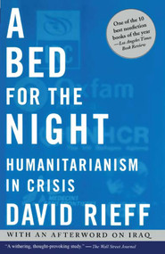 A Bed for the Night (Humanitarianism in Crisis) by David Rieff, 9780743252119