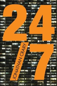 24/7 (Late Capitalism and the Ends of Sleep) by Jonathan Crary, 9781781683101