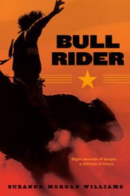 Bull Rider by Suzanne Morgan Williams, 9781442412521