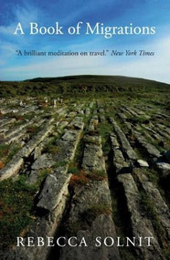 A Book of Migrations by Rebecca Solnit, 9781844677085