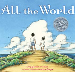 All the World by Liz Garton Scanlon, Marla Frazee, 9781416985808