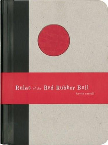 Rules of the Red Rubber Ball (Find and Sustain Your Life's Work) (Miniature Edition) by Kevin Carroll, 9781933060026