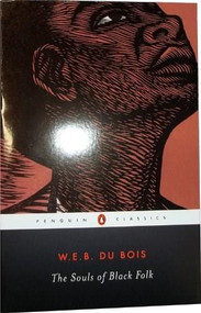 """The Souls of Black Folk (With """"The Talented Tenth"""" and """"The Souls of White Folk"""") by W. E. B. Du Bois, Ibram X. Kendi, Monica E. Elbert, 9780140189988"""