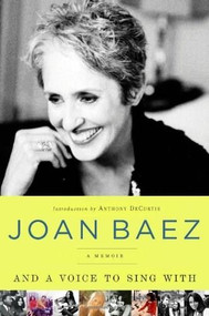 And A Voice to Sing With (A Memoir) by Joan Baez, 9781439169643