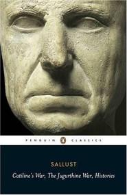 Catiline's War, The Jurgurthine War, Histories by Sallust, A. J. Woodman, A. J. Woodman, 9780140449488