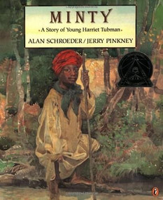 Minty (A Story of Young Harriet Tubman) by Alan Schroeder, Jerry Pinkney, 9780140561968