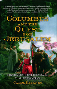Columbus and the Quest for Jerusalem (How Religion Drove the Voyages that Led to America) by Carol Delaney, 9781439102374