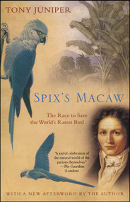 Spix's Macaw (The Race to Save the World's Rarest Bird) by Tony Juniper, 9780743475518