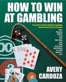 How to Win at Gambling by Avery Cardoza, 9781580422628