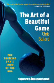 The Art of a Beautiful Game (The Thinking Fan's Tour of the NBA) by Chris Ballard, 9781439110225