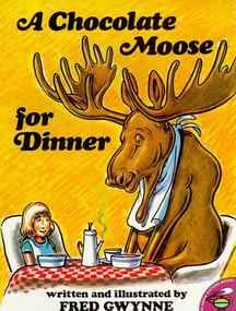 A Chocolate Moose for Dinner by Fred Gwynne, Fred Gwynne, 9780671667412