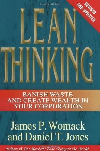 Lean Thinking (Banish Waste and Create Wealth in Your Corporation, Revised and Updated) by James P. Womack, Daniel T. Jones, 9780743249270