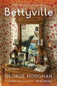 Bettyville (A Memoir) by George Hodgman, 9780143107880