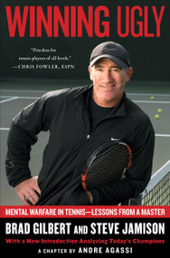 Winning Ugly (Mental Warfare in Tennis--Lessons from a Master) by Brad Gilbert, Steve Jamison, 9780671884000