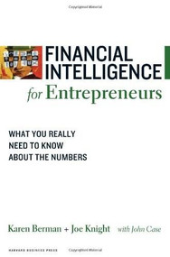Financial Intelligence for Entrepreneurs (What You Really Need to Know About the Numbers) by Karen Berman, Joe Knight, 9781422119150