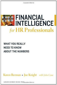 Financial Intelligence for HR Professionals (What You Really Need to Know About the Numbers) by Karen Berman, Joe Knight, John Case, 9781422119136