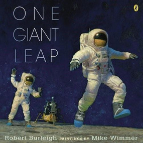 One Giant Leap by Robert Burleigh, Mike Wimmer, 9780147511652