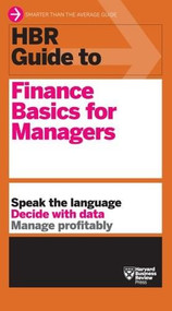 HBR Guide to Finance Basics for Managers (HBR Guide Series) by Harvard Business Review, 9781422187302