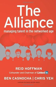 The Alliance (Managing Talent in the Networked Age) by Reid Hoffman, Ben Casnocha, Chris Yeh, 9781625275776