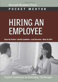 Hiring an Employee (Expert Solutions to Everyday Challenges) by Harvard Business Review, 9781422125823