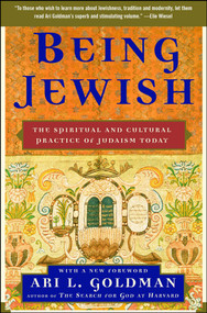 Being Jewish (The Spiritual and Cultural Practice of Judaism Today) by Ari L. Goldman, 9781416536024