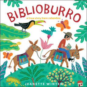 Biblioburro (A True Story from Colombia) by Jeanette Winter, Jeanette Winter, 9781416997788