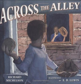 Across the Alley by Richard Michelson, E. B. Lewis, 9780399239700